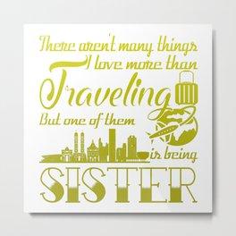 Traveling Sister Metal Print
