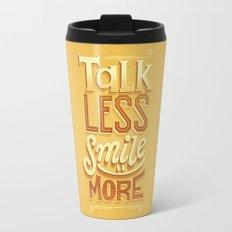 Talk Less Smile More Travel Mug