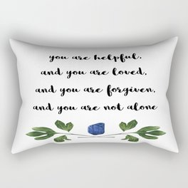 You are not alone Rectangular Pillow