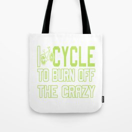 I Cycle to Burn Off the Crazy Tote Bag