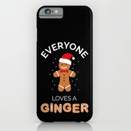 Everyone Loves A Ginger I iPhone Case