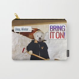 Okay, Winter . . . Bring it on! Carry-All Pouch