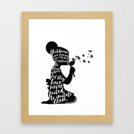Children have never been very good at listening to their elders, but they have never failed to imita Framed Art Print