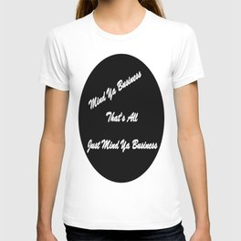 Mind Ya Business T-shirt
