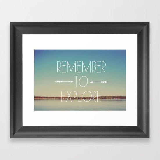 Remember to Explore Framed Art Print