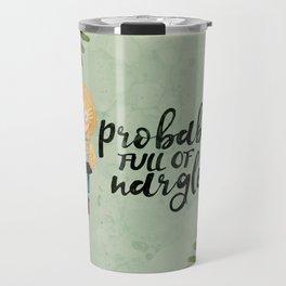 Probably full of nargles Travel Mug