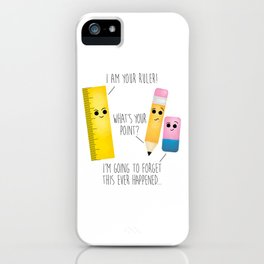 I Am Your Ruler iPhone Case
