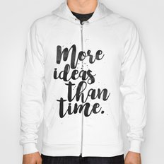 More Ideas Than Time Hoody