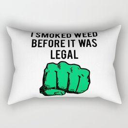 I Smoked Weed Before It Was Legal Rectangular Pillow