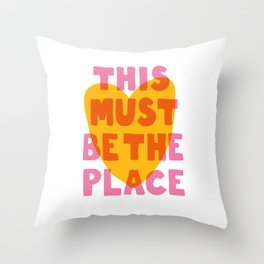This Must Be The place Throw Pillow