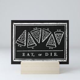 Eat, or Die (black) Mini Art Print