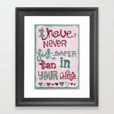 I have never felt safer than in your arms Framed Art Print