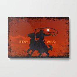 Stay Wild. 15 Metal Print