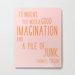 Fun Quotes for Inventors Metal Print