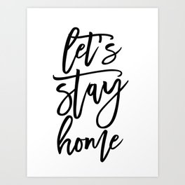 Let's stay home (5) Art Print