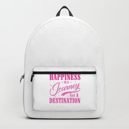 Happiness Is A Journey Not A Destination mag Backpack