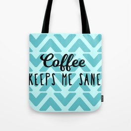 Coffee Keeps ME Sane Tote Bag