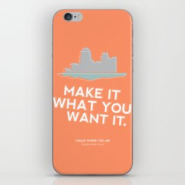 Make it What You Want it. iPhone Skin