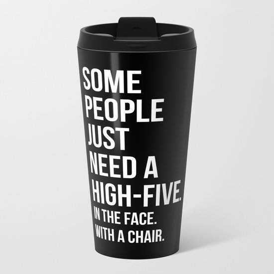 Need A High-Five Funny Quote Metal Travel Mug