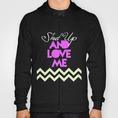 SHUT UP AND LOVE ME © - PINK EDITION - Hoody