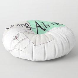 doing alright? Floor Pillow