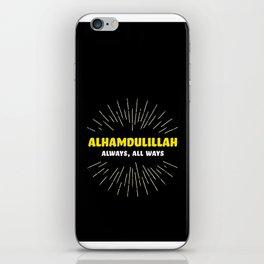 Alhamdulillah, Always, All Ways iPhone Skin