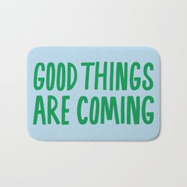 Good Things Are Coming Bath Mat