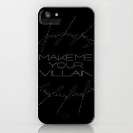 Make Me Your Villain - The Darkling iPhone Case