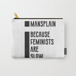 Mansplain Carry-All Pouch