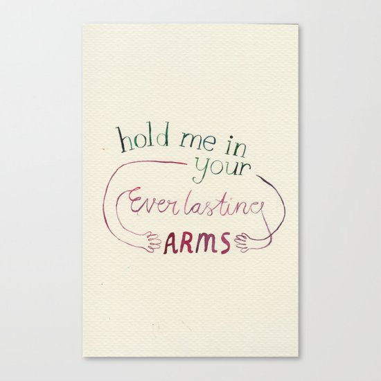 Hold Me In Your Everlasting Arms Canvas Print