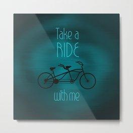 Take a Ride With Me Metal Print