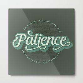 """Patience"" Bible Verse Metal Print"