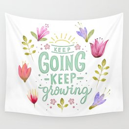 Keep Going Keep Growing Wall Tapestry