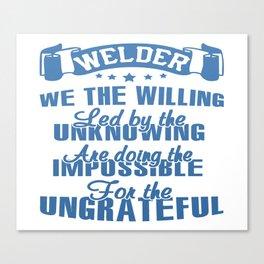 WELDER What I Do Canvas Print