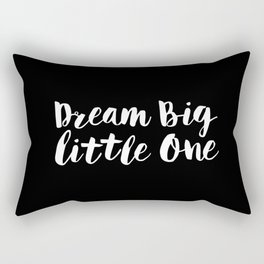 Dream Big Little One black-white typography poster black-white childrens room nursery home decor Rectangular Pillow