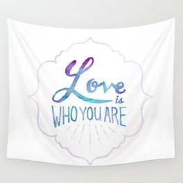 Love is Who You Are Wall Tapestry