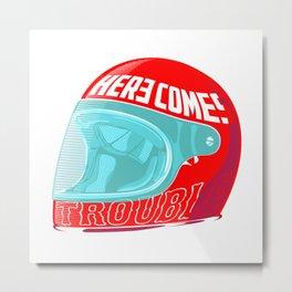 Put Your Helmets On! Metal Print
