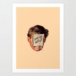 you're next Art Print