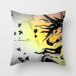 Dreams can be real. Throw Pillow
