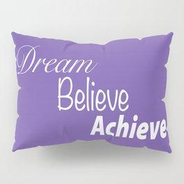Dream Believe Achieve Ultra Violet Pillow Sham
