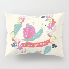 Mom I love you! Mommy and baby snail with floral Pillow Sham