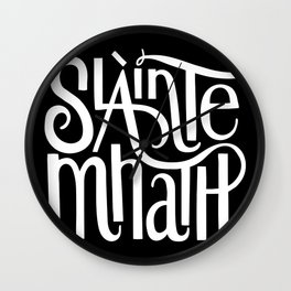 Slainte Mhath on black Wall Clock