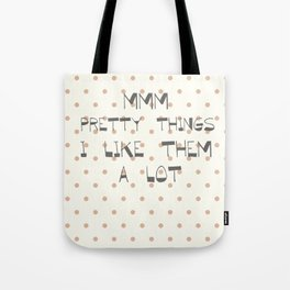 Mmm, pretty things ~ Polka Dots ~ poster ~ typography ~ illistration Tote Bag
