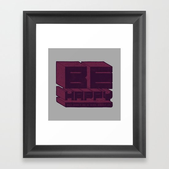 Be But Don't Be Framed Art Print