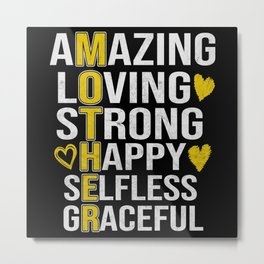 Mother Mom Amazing Loving Strong Happy Metal Print