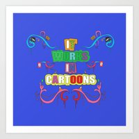 cartoons Art Prints featuring it works in cartoons by thev clothing
