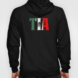 Gift For Tia Mexican Design Mexican Flag Design For Mexican Pride Hoody
