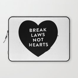 Break Laws Not Hearts Laptop Sleeve