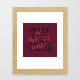 No Matter What Framed Art Print
