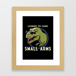 Licensed to Carry Small Arms Framed Art Print